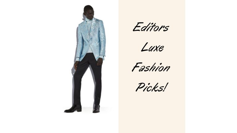 LUXE FASHION PICKS FOR THE LUXE MAN