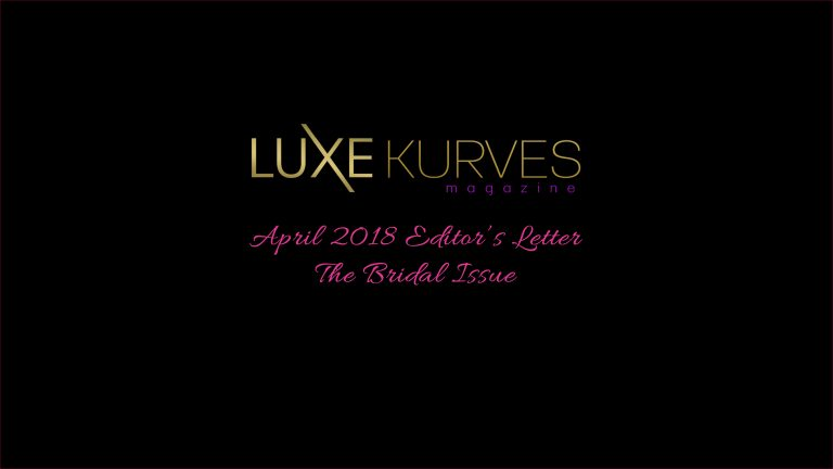 APRIL EDITOR'S LETTER: THE BRIDAL ISSUE